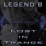 Legend B Lost In Trance
