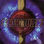 Slow Burn Slowburn