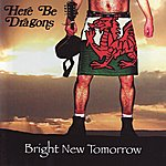 Here Be Dragons Bright New Tomorrow