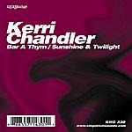 Kerri Chandler Bar A Thym / Sunshine & Twilight