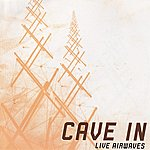Cave In Live Airwaves