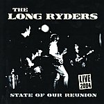 The Long Ryders State of Our Reunion