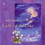 Mike Rowland Lady Of The Lake