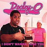 Dooley-O I Don't Wanna Lose You