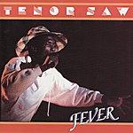 Tenor Saw Fever