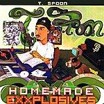 T-Spoon Homemade Exxplosives