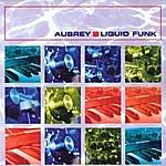 Aubrey Liquid Funk