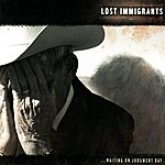 Lost Immigrants Waiting on Judgment Day