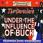 The Derailers Under the Influence of Buck