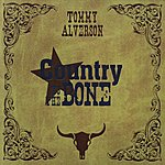 Tommy Alverson Country to the Bone
