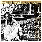 Koishii & Hush Since You're Gone