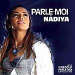 Nâdiya Parle Moi (3-Track Maxi-Single)