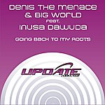 Denis The Menace Going Back To My Roots (Feat. Inusa Dawuda)