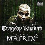 Tragedy Khadafi Thug Matrix 2 (Parental Advisory)
