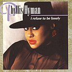 Phyllis Hyman I Refuse To Be Lonely
