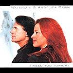 Waterloo I Need You Tonight (7-Track Maxi-Single)