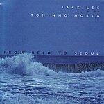 Toninho Horta From Belo To Seoul