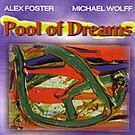 Alex Foster Pool Of Dreams (With Michael Wolff)