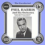 Phil Harris & His Orchestra The Uncollected: Phil Harris And His Orchestra