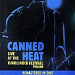 Canned Heat Live At the Turku Rock Festival/Finland 1971  (Original Recording Remastered)