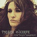 Trisha O'Keefe Star Burns Brightest