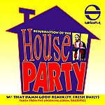 Substantial Resurrection Of The House Party (Single)