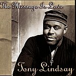 Tony Lindsay The Message Is Love