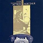 Panik Action Not Talk Vol.11 (Parental Advisory)