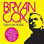 Bryan Cox Crux Da House (Compiled & Mixed by Bryan Cox)