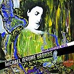 Michael Jerome Browne This Beautiful Mess