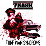 T-K.A.S.H. Turf War Syndrome (Edited)