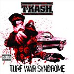T-K.A.S.H. Turf War Syndrome (Parental Advisory)