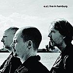 Esbjörn Svensson Trio E.S.T. Live In Hamburg