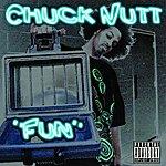 Chuck Nutt Fun (Parental Advisory)
