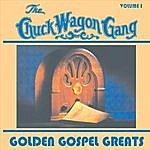 The Chuck Wagon Gang Golden Gospel Greats, Volume 1