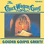 The Chuck Wagon Gang Golden Gospel Greats, Volume 2