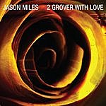 Jason Miles 2 Grover With Love