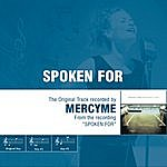 MercyMe Spoken For - The Original Accompaniment Track as Performed by MercyMe