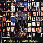 Friends Folk Songs