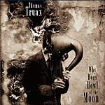 Thomas Truax Why Dogs Howl At The Moon