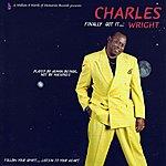 Charles Wright Finally Got It... Wright