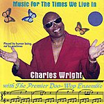 Charles Wright Music For The Times We Live In