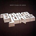 Danko Jones Don't Fall In Love