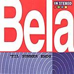 Bela 'Til Summer Ends