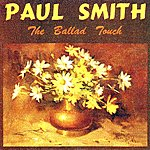 Paul Smith The Ballad Touch