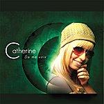 Catherine De ma voix