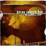 Brian Vander Ark Resurrection