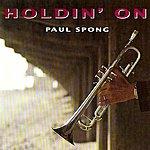 Paul Spong Holdin' On