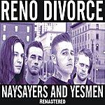 Reno Divorce Naysayers And Yesmen (Remastered)