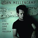 John Mellencamp Life, Death, Love and Freedom